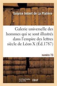 Galerie Universelle Des Hommes Qui Se Sont Illustres Dans Empire Des Lettres, Siecle de Leon X NR 75