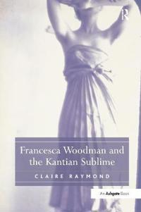 Francesca Woodman and the Kantian Sublime