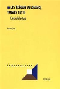 Les «elégies de Duino», Tomes I Et II: Essai de Lecture