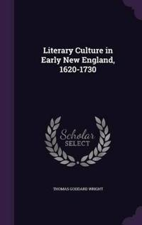 Literary Culture in Early New England, 1620-1730