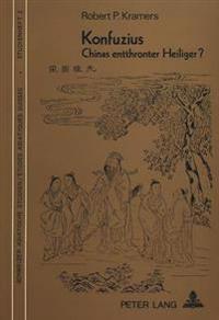 Konfuzius: Chinas Entthronter Heiliger?