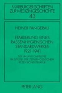 Etablierung Eines Rassenhygienischen Standardwerkes 1921-1941