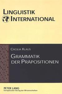 Grammatik Der Praepositionen: Studien Zur Grammatikographie. Mit Einer Thematischen Bibliographie
