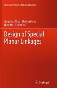 Design of Special Planar Linkages