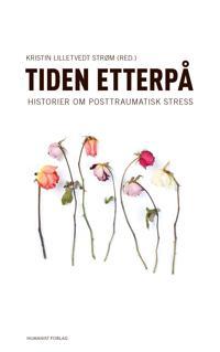Tiden etterpå; historier om posttraumatisk stress