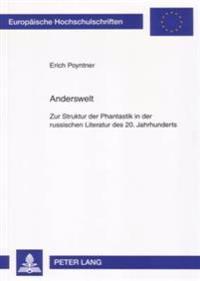 Anderswelt: Zur Struktur Der Phantastik in Der Russischen Literatur Des 20. Jahrhunderts