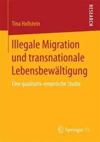 Illegale Migration Und Transnationale Lebensbewältigung