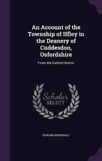 An Account of the Township of Iffley in the Deanery of Cuddesdon, Osfordshire