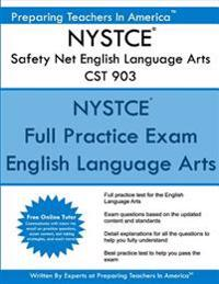 NYSTCE Safety Net English Language Arts CST 903: NYSTCE CST 903 Study Guide