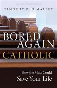 Bored Again Catholic