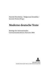 Moderne Deutsche Texte: Beitraege Der Internationalen Germanistenkonferenz Rzeszów 2004