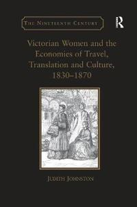 Victorian Women and the Economies of Travel, Translation and Culture 1830–1870