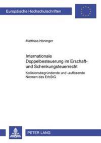 Internationale Doppelbesteuerung Im Erbschaft- Und Schenkungsteuerrecht- Kollisionsbegruendende Und -Aufloesende Normen Des Erbstg: Kollisionsbegruend