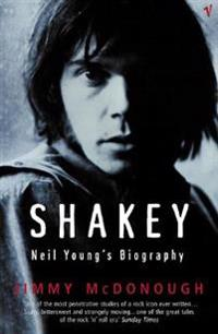 Shakey - neil youngs biography