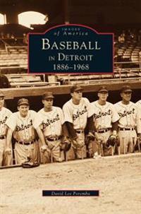 Baseball in Detroit 1886-1968