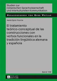 El Tratamiento Teórico-Conceptual de Las Construcciones Con Verbos Funcionales En La Tradición Lingueística Alemana y Española