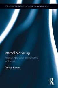 Internal Marketing: Another Approach to Marketing for Growth