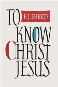 To Know Christ Jesus