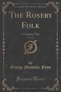 The Rosery Folk, Vol. 2 of 2