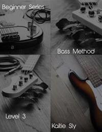 Beginner Series: Bass Method - Level III