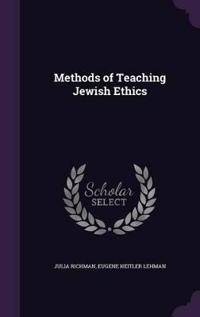 Methods of Teaching Jewish Ethics