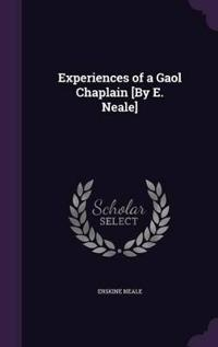 Experiences of a Gaol Chaplain [By E. Neale]
