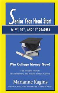 Senior Year Headstart: For 9th, 10th and 11th Graders