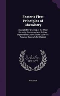 Foster's First Principles of Chemistry