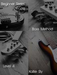 Beginner Series: Bass Method - Level IV