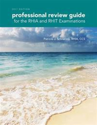 Professional Review Guide for the RHIA and RHIT Examinations 2017