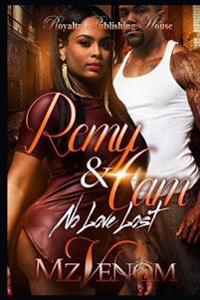 Remy & CAM: No Love Lost