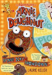 The Spinny Icky Showdown: The Adventures of Arnie the Doughnut