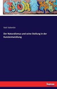 Der Naturalismus Und Seine Stellung in Der Kunstentwicklung
