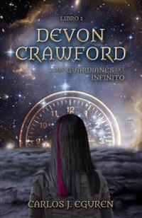 Devon Crawford y Los Guardianes del Infinito: Saga Devon Crawford, #1