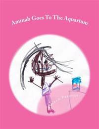 Aminah Goes to the Aquarium