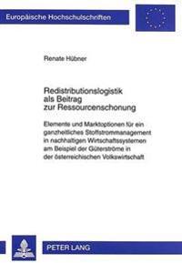 Redistributionslogistik ALS Beitrag Zur Ressourcenschonung