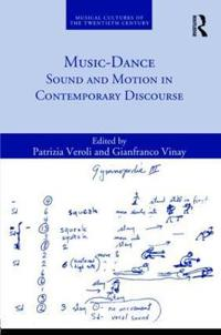 Music-dance - sound and motion in contemporary discourse