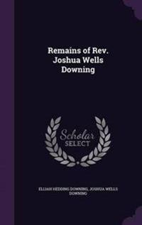 Remains of REV. Joshua Wells Downing