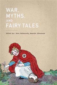 War, Myths and Fairy Tales