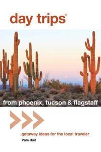 Day Trips (R) from Phoenix, Tucson & Flagstaff