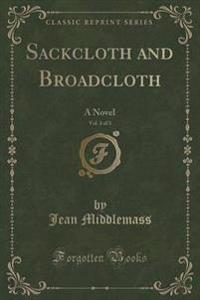 Sackcloth and Broadcloth, Vol. 3 of 3