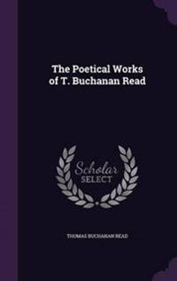 The Poetical Works of T. Buchanan Read