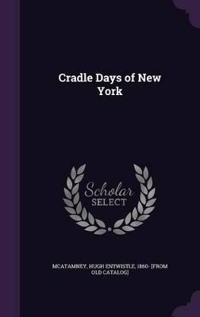 Cradle Days of New York