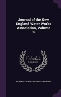 Journal of the New England Water Works Association, Volume 32