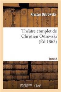 Theatre Complet de Christien Ostrowski T02