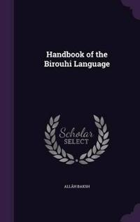 Handbook of the Birouhi Language