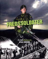 Fredssoldater. Armemuseum årsbok 2008/2009