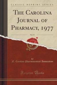 The Carolina Journal of Pharmacy, 1977, Vol. 57 (Classic Reprint)