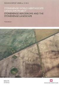 Stonehenge Aerodrome and the Stonehenge Landscape: Stonehenge World Heritage Site Landscape Project