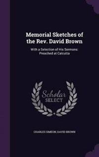 Memorial Sketches of the REV. David Brown